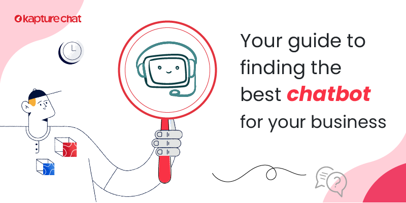 Guide to find the best Chatbot for your business