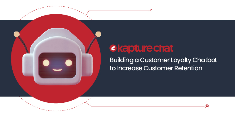 Building a Customer Loyalty Chatbot to Increase Customer Retention